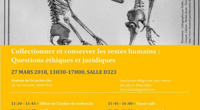 Atelier de recherche – 27 mars «Collectionner et conserver les restes humains : Questions éthiques et juridiques»